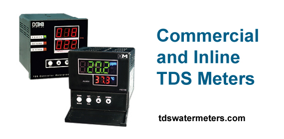 Commercial and Inline TDS Meters